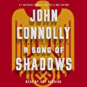A Song of Shadows: A Charlie Parker Thriller (       UNABRIDGED) by John Connolly Narrated by Jeff Harding