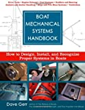 Boat Mechanical Systems Handbook: How to Design, Install, and Recognize Proper Systems in Boats Reviews