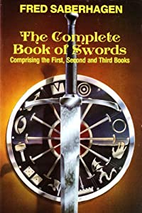 The Complete Book of Swords (Omnibus, Volumes 1, 2, 3) by Fred Saberhagen and Duncan Eagleson