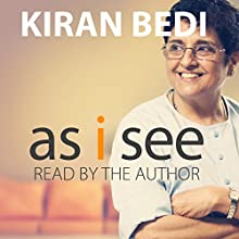 As I See (       UNABRIDGED) by Kiran Bedi Narrated by Kiran Bedi