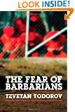 The Fear of Barbarians: Beyond the Clash of Civilizations