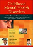 Ronald T. Brown Childhood Mental Health Disorders: Evidence Base and Contextual Factors for Psychosocial, Psychopharmacological, and Combined Interventions (American Diabetes Association)