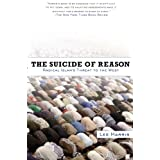 The Suicide of Reason: Radical Islam's Threat to the Westby Lee Harris