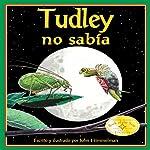 Tudley no sabía [Tudley Didn't Know] | John Himmelman