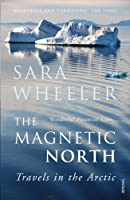 The Magnetic North: Travels in the Arctic