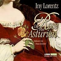Die Rose von Asturien Hörbuch
