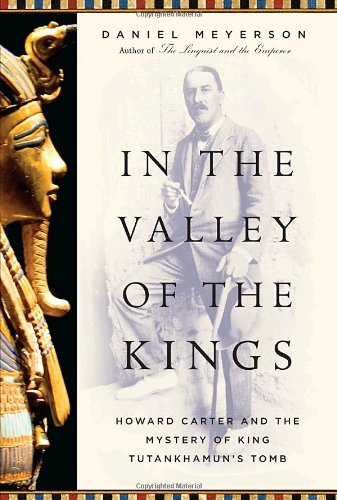 In the Valley of the Kings: Howard Carter and the Mystery of King Tutankhamun's Tomb