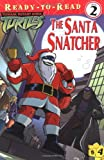 img - for The Santa Snatcher (Teenage Mutant Ninja Turtles (Simon & Schuster)) book / textbook / text book