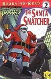 img - for The Santa Snatcher (Teenage Mutant Ninja Turtles (Simon & Schuster)) book / textbook / text book