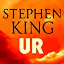 UR (       UNABRIDGED) by Stephen King Narrated by Holter Graham