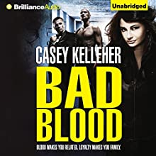 Bad Blood (       UNABRIDGED) by Casey Kelleher Narrated by Sarah Coomes