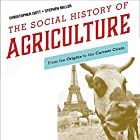The Social History of Agriculture: From the Origins to the Current Crisis Hörbuch von Christopher Isett, Stephen Miller Gesprochen von: Ronald Bruce Meyer