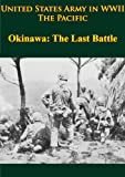 img - for United States Army in WWII - The Pacific - Okinawa: The Last Battle [Illustrated Edition] book / textbook / text book
