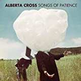 Songs Of Patience Alberta Cross