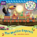 3rd & Bird: The Muffin Express and Other Stories | Josh Selig