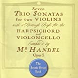 Handel - Trio Sonatas, Op. 5 The Brook Street Band