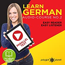 Learn German Easy Reader | Easy Listener Audiobook by  Polyglot Planet Narrated by Markus Schneider, Andrew Wales