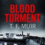 Blood Torment: DI Gilchrist, Book 6 | T. F. Muir