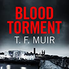 Blood Torment: DI Gilchrist, Book 6 Audiobook by T. F. Muir Narrated by David Monteath