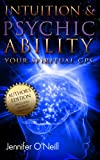 Intuition & Psychic Ability: Your Spiritual GPS (Author Edition)