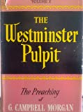 The Westminister Pulpit The Preaching of G. Campbell Morgan Volume X