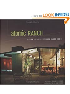 Atomic Ranch: Design Ideas for Stylish Ranch Homes BY:oliver williams