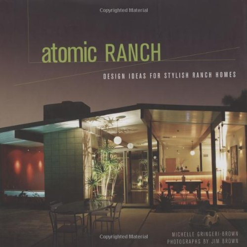 Atomic+Ranch%3A+Design+Ideas+for+Stylish+Ranch+Homes