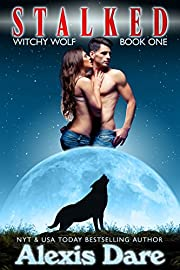 Stalked: An Alpha Shifter, Fated Mates, Paranormal Romance (Witchy Wolf Book 1)