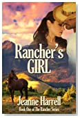 Rancher's Girl: (Book One of the Rancher Series)
