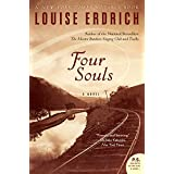 Four Souls: A Novel ~ Louise Erdrich