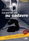 echange, troc Perrine Rogiez-Thubert - La parole est au cadavre : Le quotidien d'un officier de Police