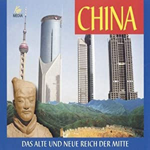 China. Das alte und das neue Reich der Mitte Hörbuch