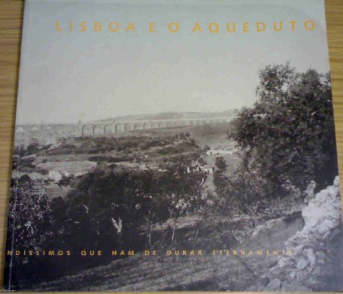LISBOA E O AQUEDUTO (LISBON AND THE AQUEDUCT )