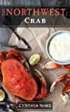 Crab (The Northwest Cookbooks Book 1)