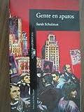 Gente en Apuros (Alfaguara Literaturas, 358) (8420427195) by Sarah Schulman