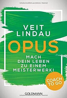 Coach to go OPUS: Mach dein Leben zu einem Meisterwerk!