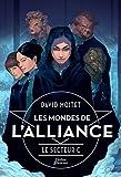 Les Mondes de L\'Alliance - T2 - Le Secteur C par David Moitet