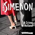 A Crime in Holland: Inspector Maigret; Book 7 (       UNABRIDGED) by Georges Simenon, Sian Reynolds (Translator) Narrated by Gareth Armstrong