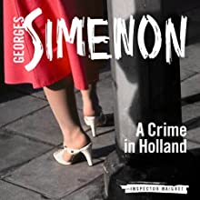 A Crime in Holland: Inspector Maigret; Book 8 Audiobook by Georges Simenon, Sian Reynolds (Translator) Narrated by Gareth Armstrong