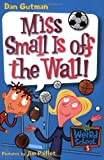 My Weird School #5: Miss Small Is off the Wall! (0060745185) by Gutman, Dan