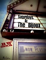 Saturdays, At The Bijoux