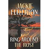 Ring Around The Rosy ~ Jackie Fullerton