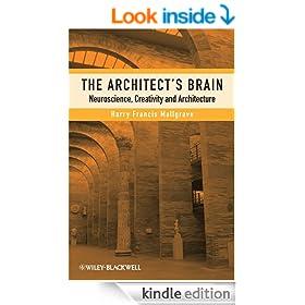 The Architect's Brain: Neuroscience, Creativity, and Architecture
