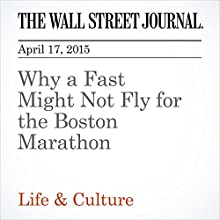 Why a Fast Time Might Not Fly for the Boston Marathon (       UNABRIDGED) by Matthew Futterman Narrated by Ken Borgers