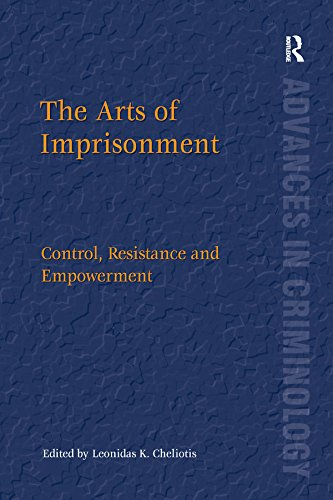 the-arts-of-imprisonment-control-resistance-and-empowerment-advances-in-criminology