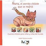 Ñuru, el zorro Chilote que se resfrío (Spanish Edition)
