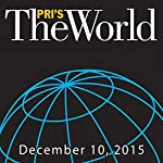 The World, December 10, 2015 | Marco Werman