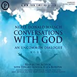 Conversations with God: An Uncommon Dialogue, Book 1, Volume 1 | Neale Donald Walsch