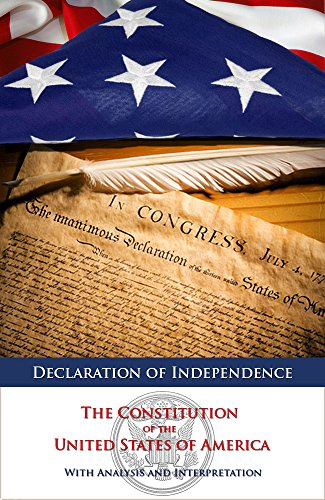 Benjamin Franklin - Declaration of Independence and The Constitution of the United States of America with Analysis and Interpretation (Annotated) (English Edition)