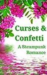 Curses and Confetti (The Bustlepunk C...